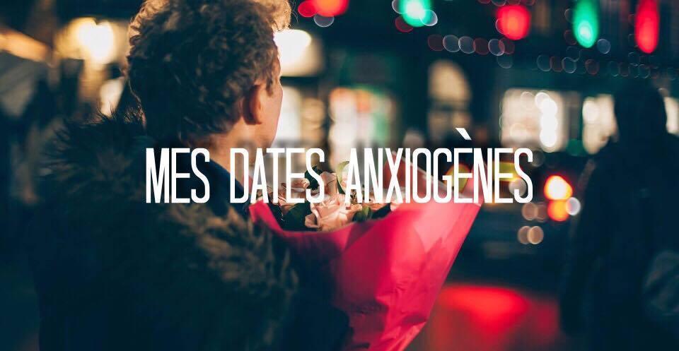 mes dates anxiogènes
