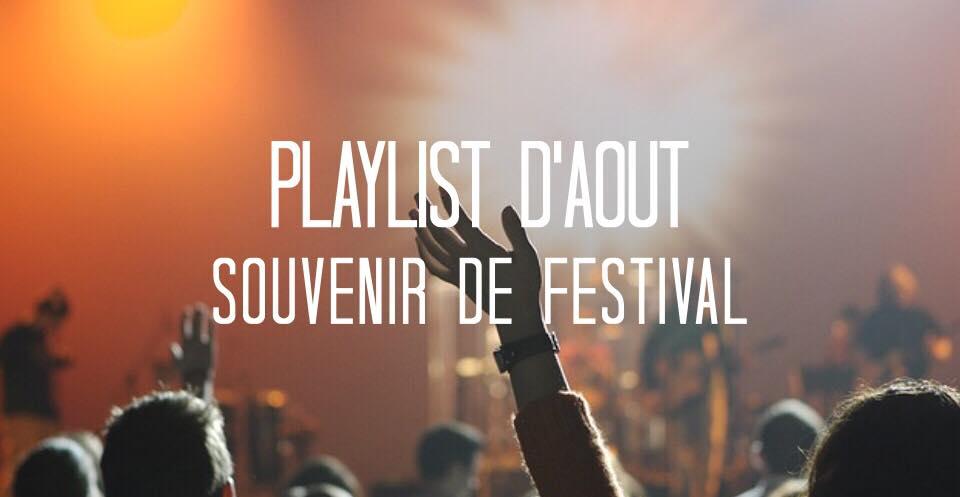 souvenir d'un festival playlist d'août
