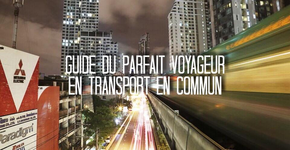 guide du parfait voyageur en transport en commun