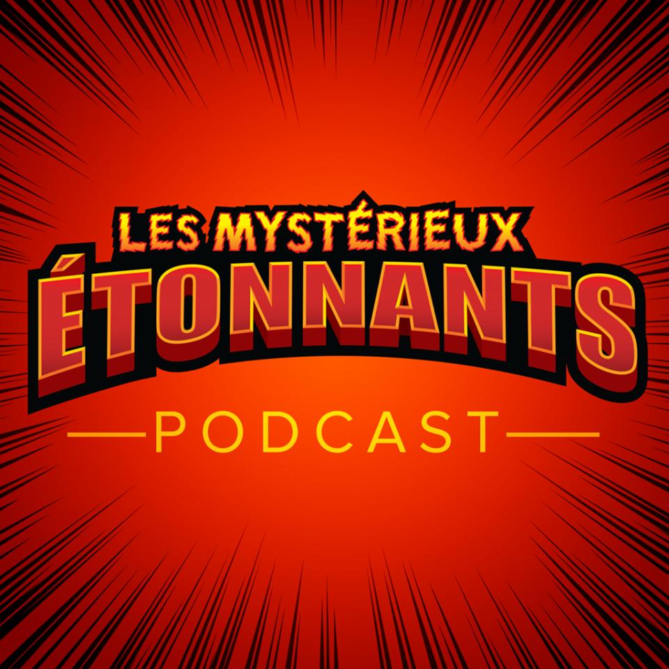 Les mystérieux étonnants, le podcast