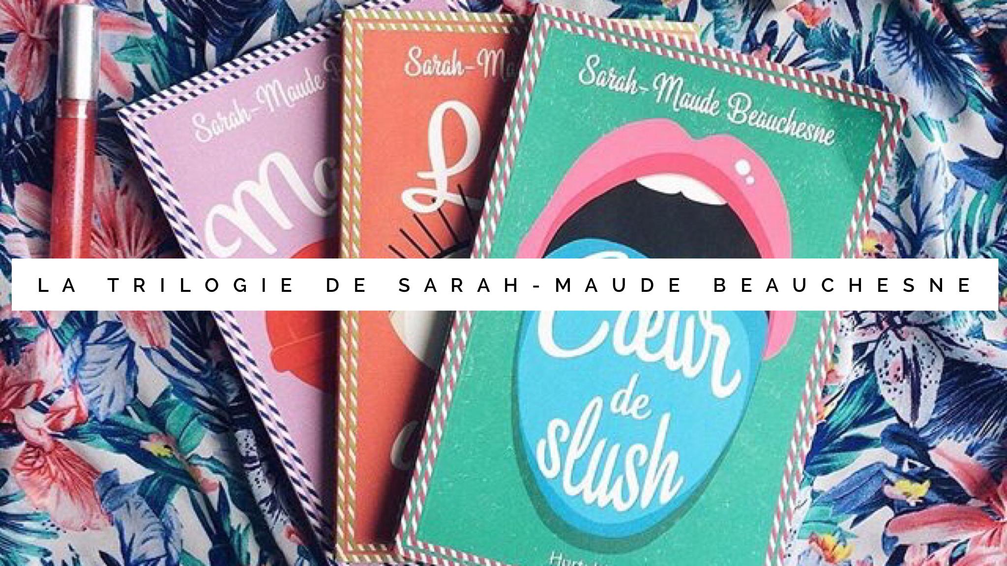 Jen parle de la trilogie de Sarah-Maude Beauchesne