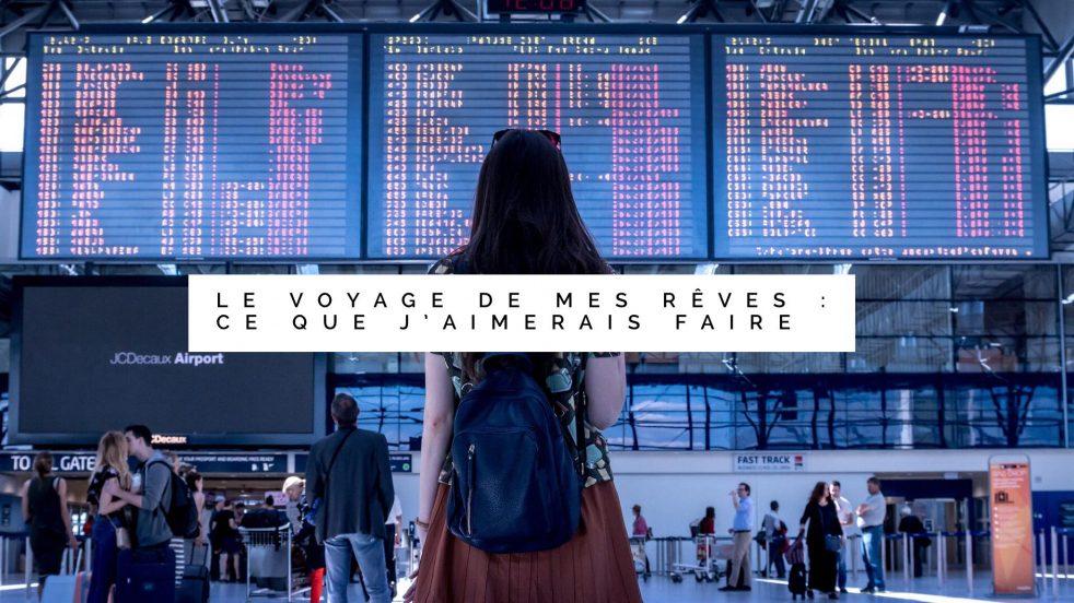 voyager est un de mes rêves