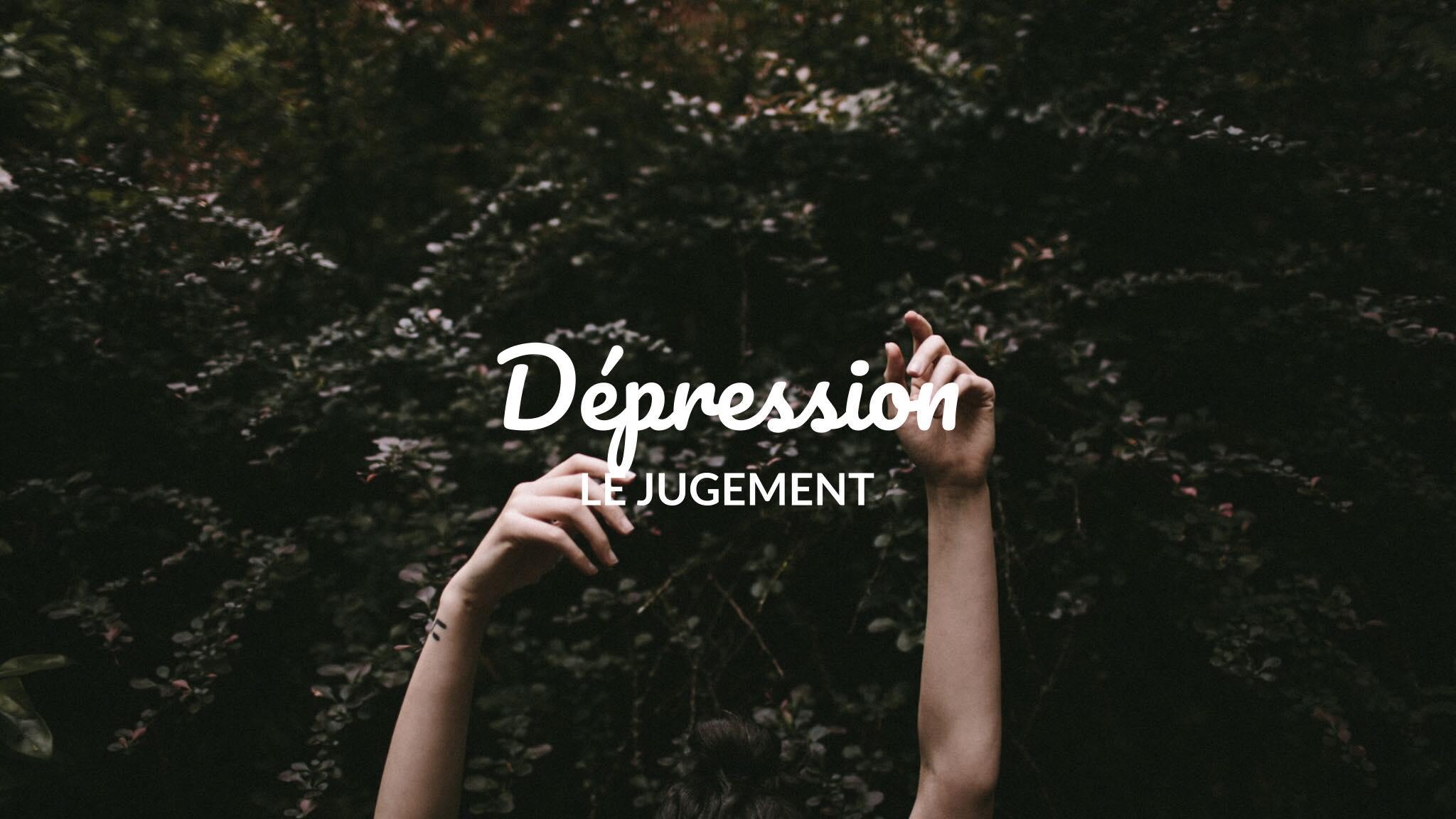 dépression le jugement