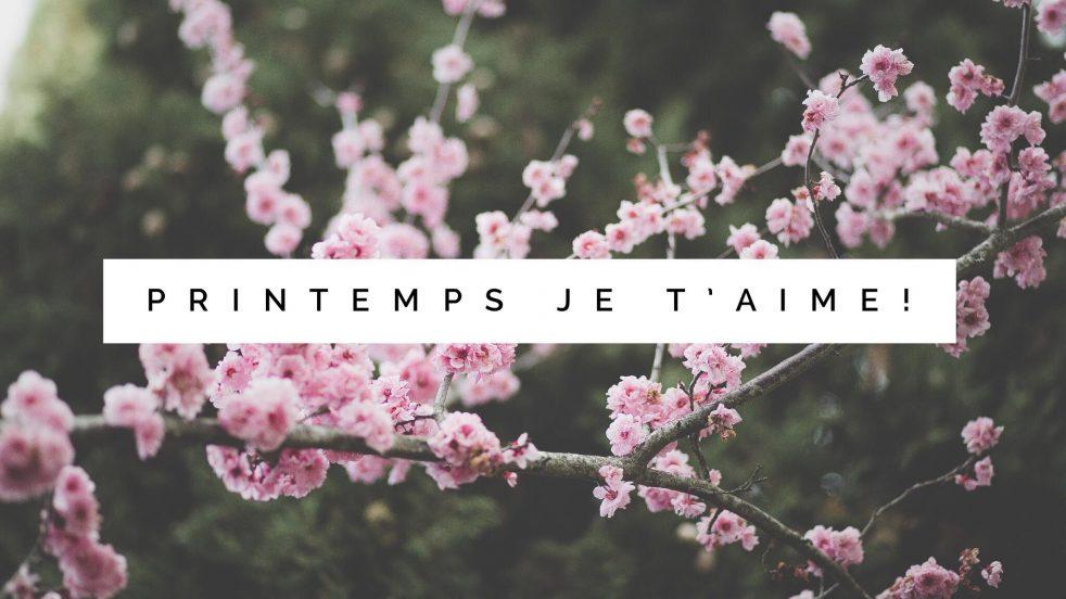 printemps je t'aime