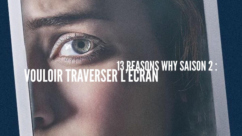 13 reasons why 2ième saison