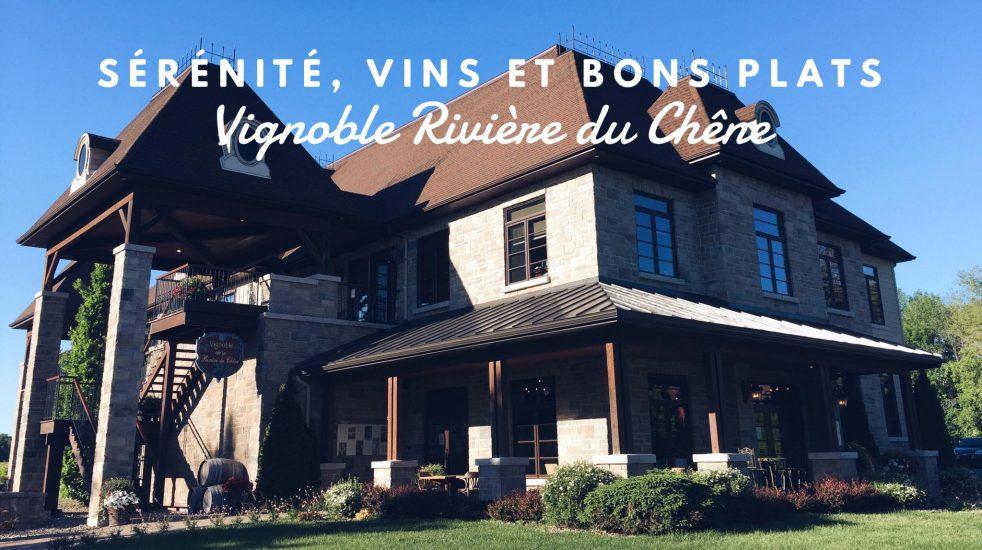Nous sommes allées visiter le Vignoble Rivière du Chêne et tester le menu.