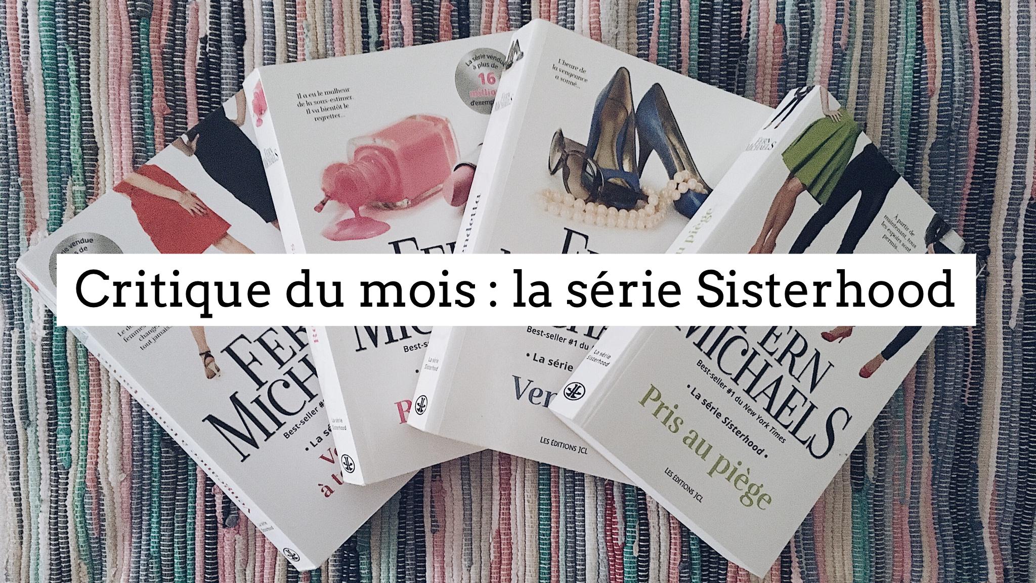 Jen parle de sa critique du mois, la série Sisterhood