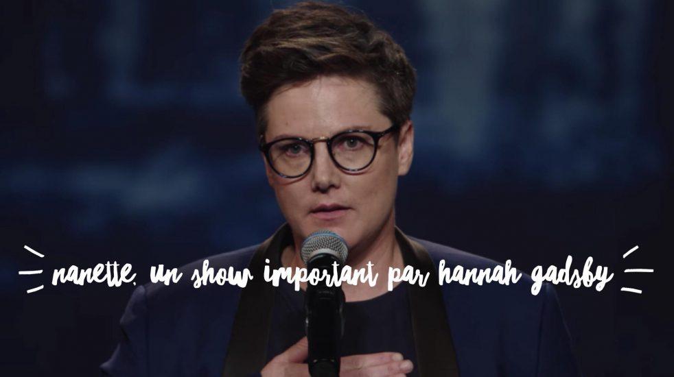 Ariane vous parle du Netflix Original Nanette par Hannah Gadsby.