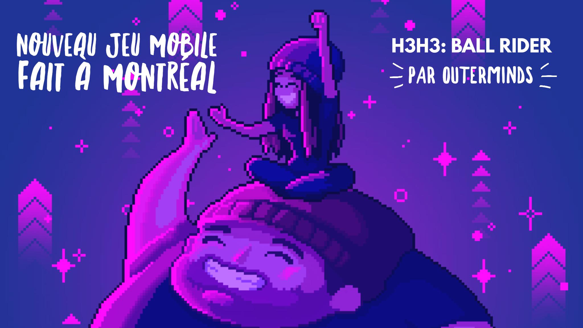 Nouveau jeu mobile fait à Montréal H3H3 Ball Rider par Outerminds