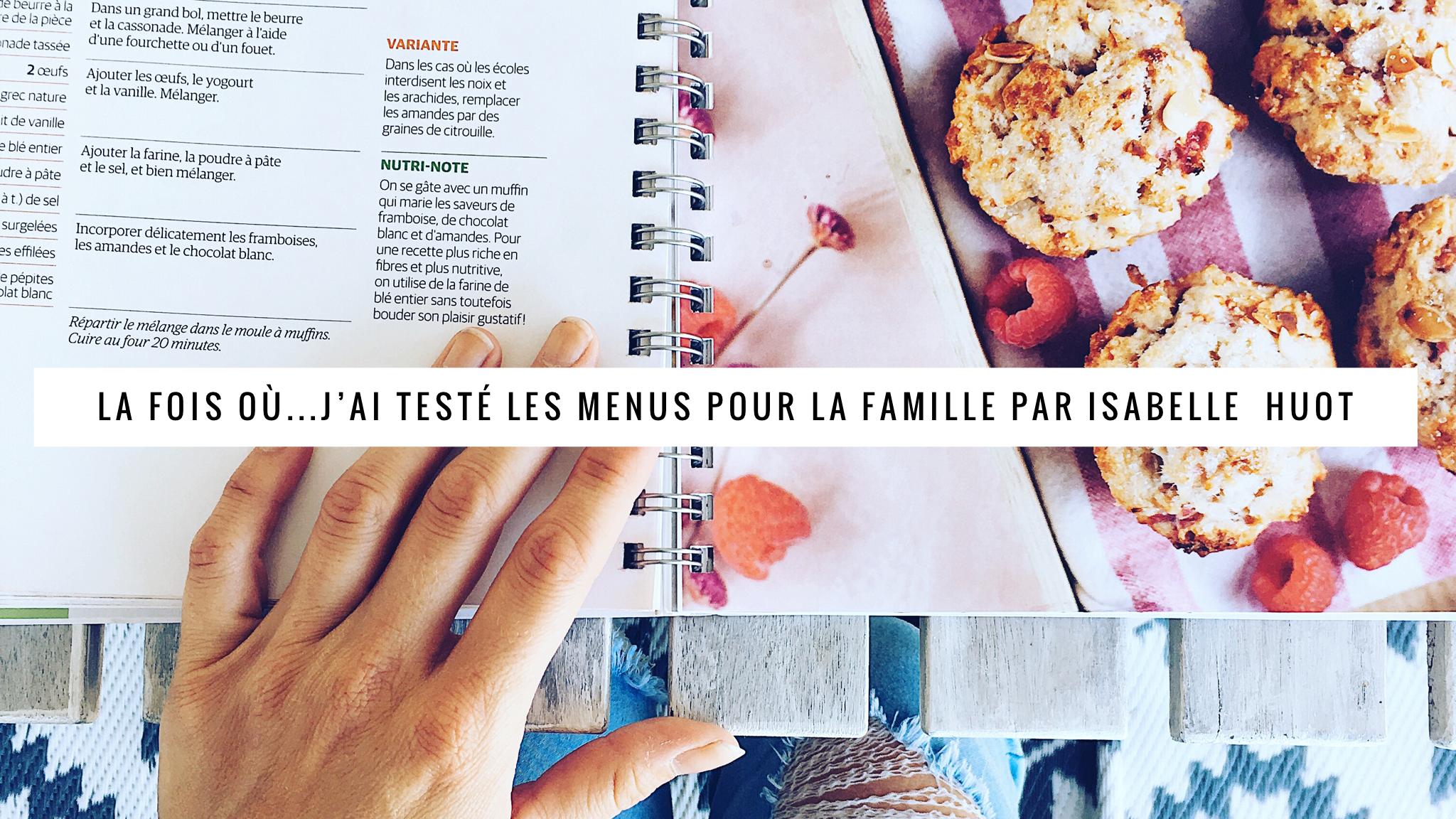 Jennifer a testé les menus familles de Isabelle Huo