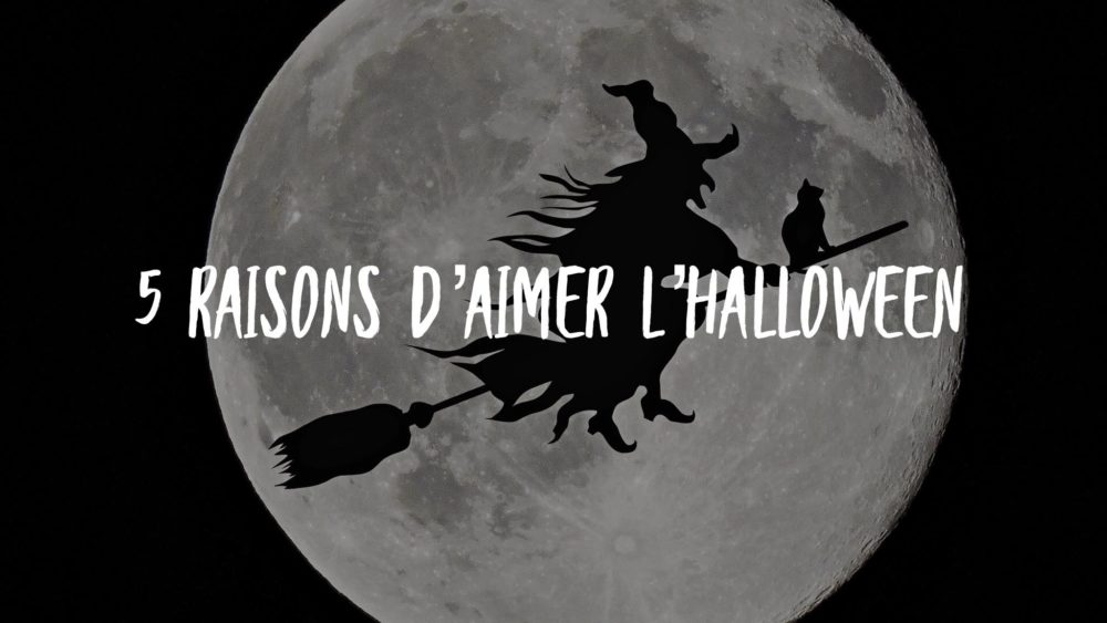 5 raisons d'aimer l'halloween