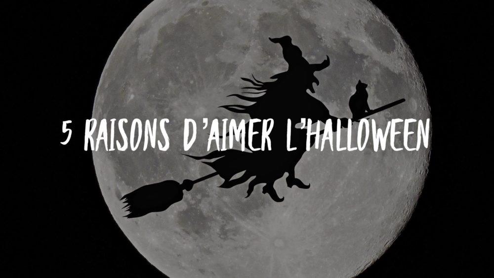 5 raisons d'aimer l'halloween