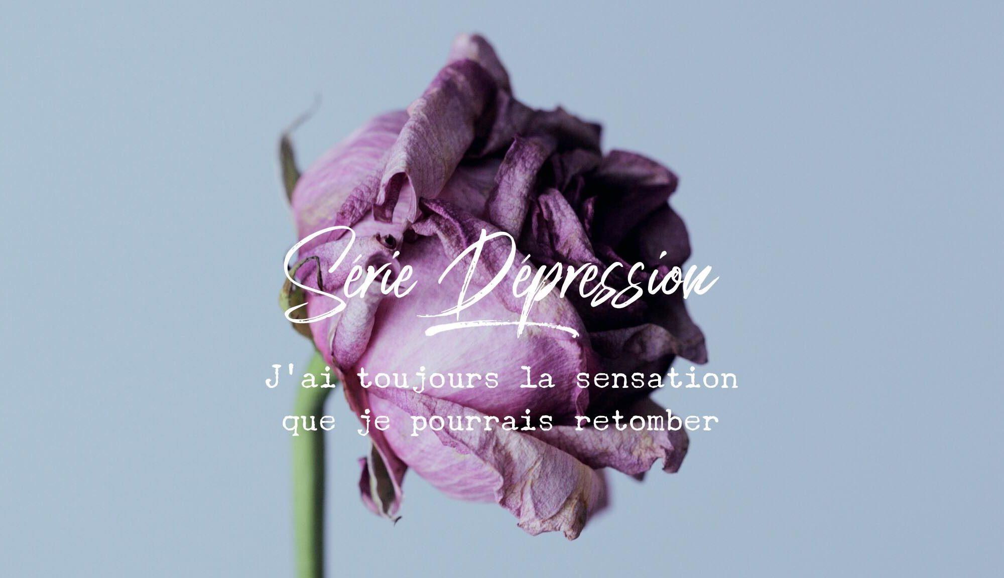Dépression : avoir la sensation de retomber