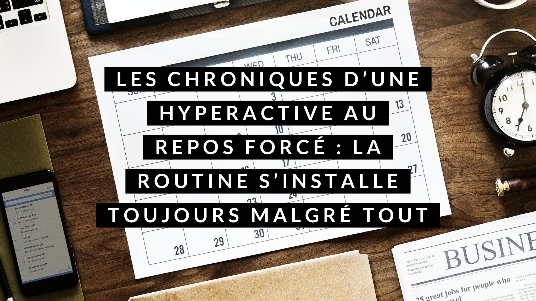 Les chroniques d'une hyperactive : la routine