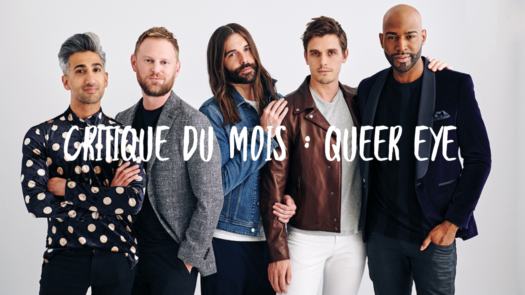 En amour avec le show Queer Eye.