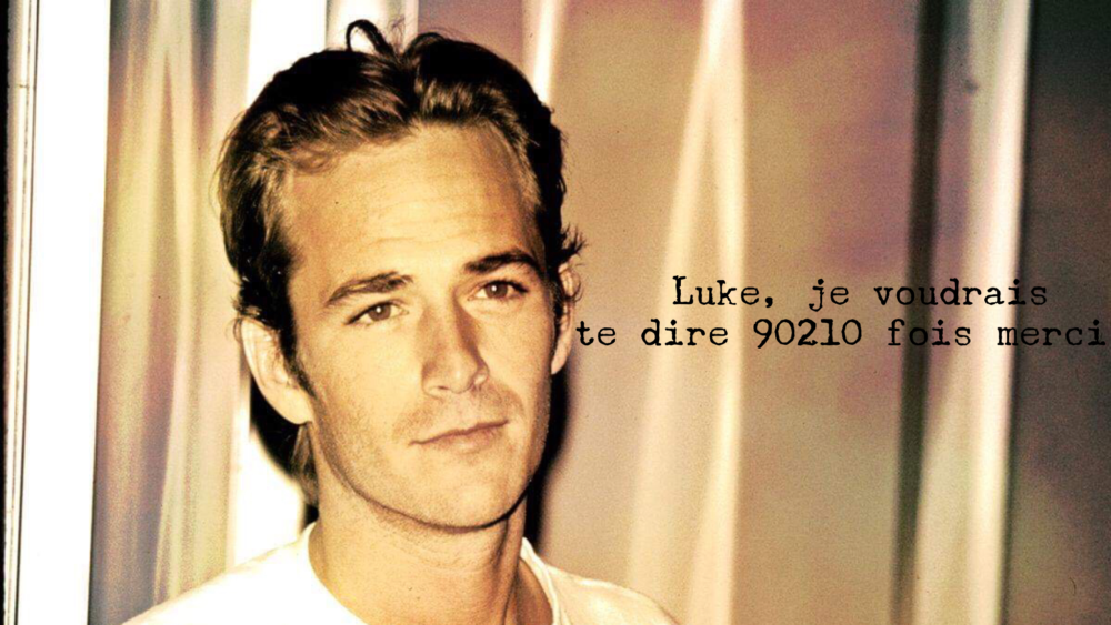 Luke, je voudrais te dire 90210 fois merci