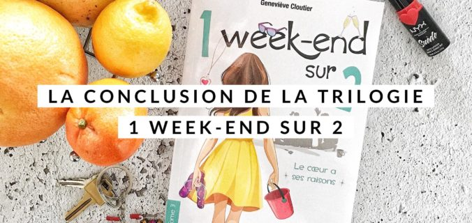 La conclusion de la trilogie 1 week-end sur 2