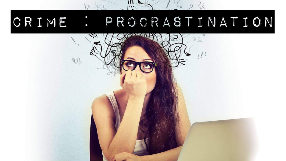 Crime : procrastination