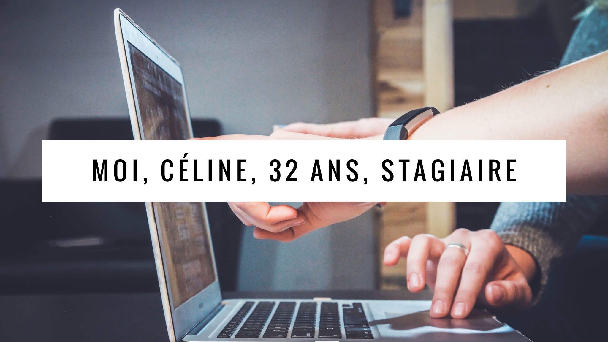 Céline, 32 ans, stagiaire