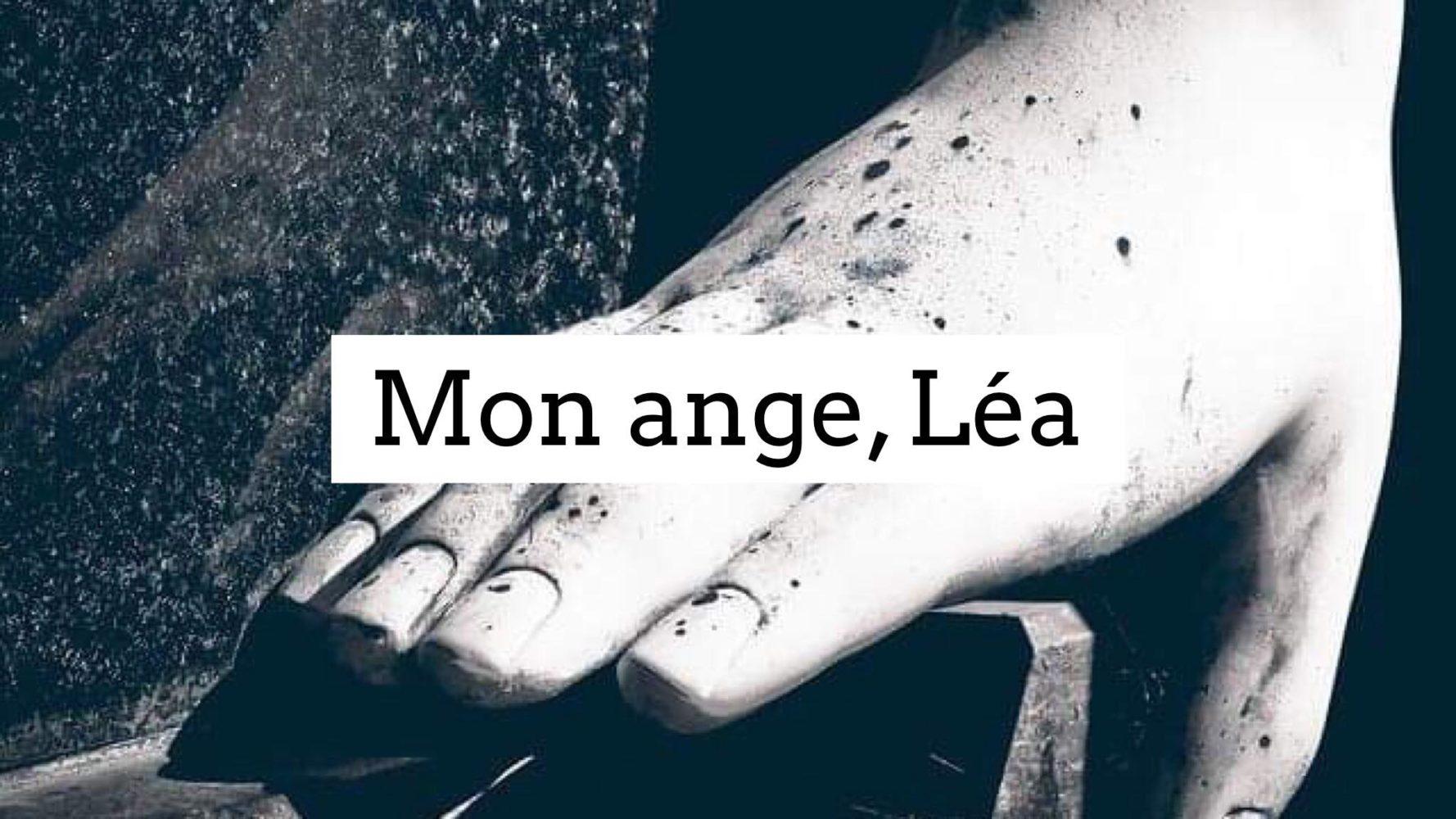 Mon ange, Léa