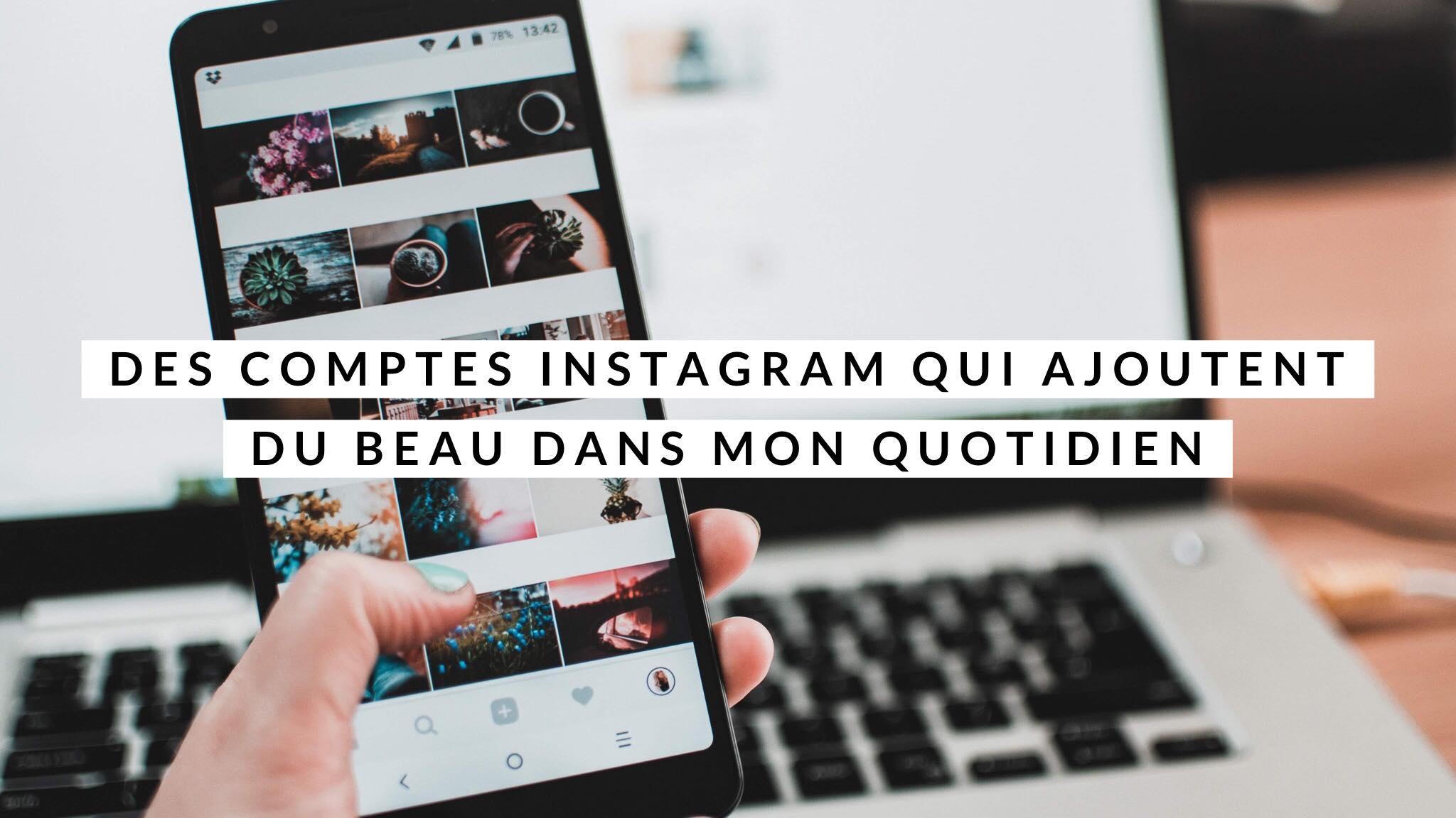 Des comptes Instagram qui ajoutent du beau