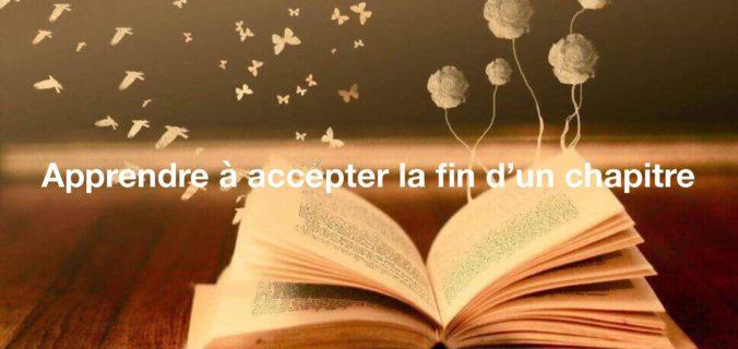Apprendre à accepter la fin d'un chapitre