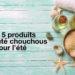 5 produits chouchous pour l'été