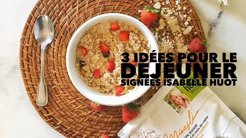 3 idées déjeuners