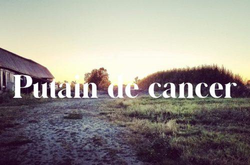 Putain de cancer