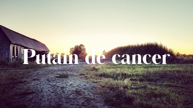 Putain de cancer