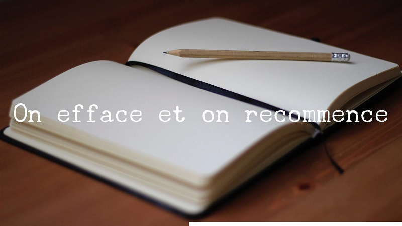 On efface et on recommence