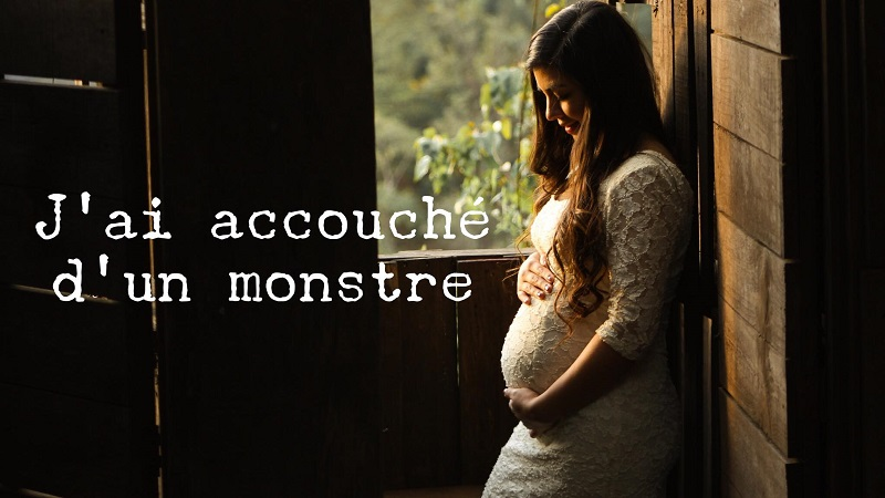 Accouché monstre