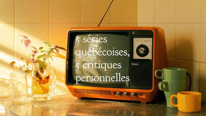 5 séries québécoises