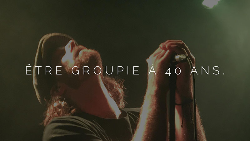 Groupie à 40 ans