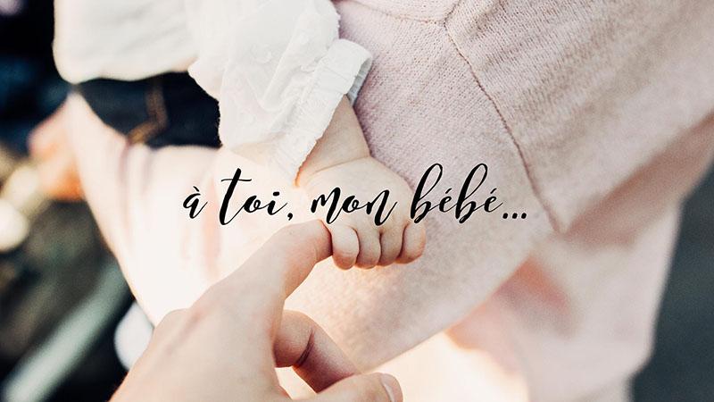 à toi mon bébé