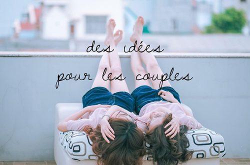 Des idées pour les couples