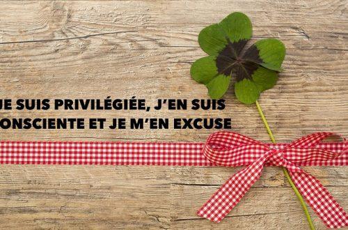 Je suis privilégiée
