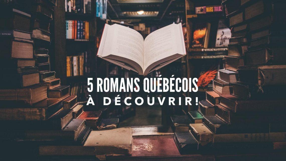 5 romans québécois à découvrir