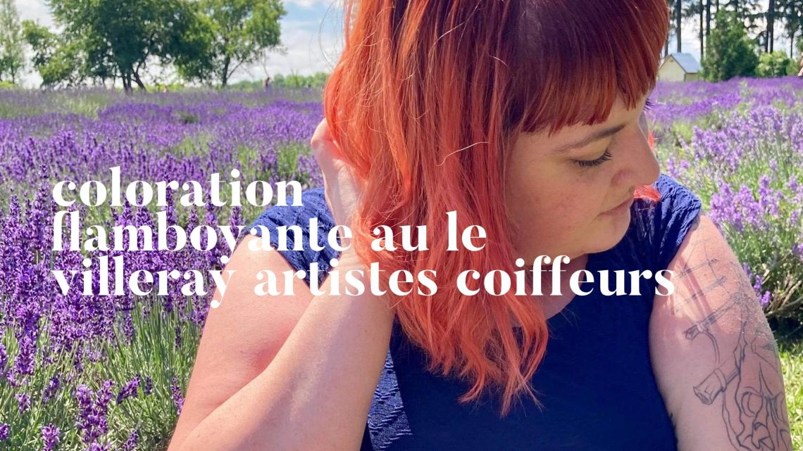 Coloration flamboyante au Le Villeray artistes coiffeurs