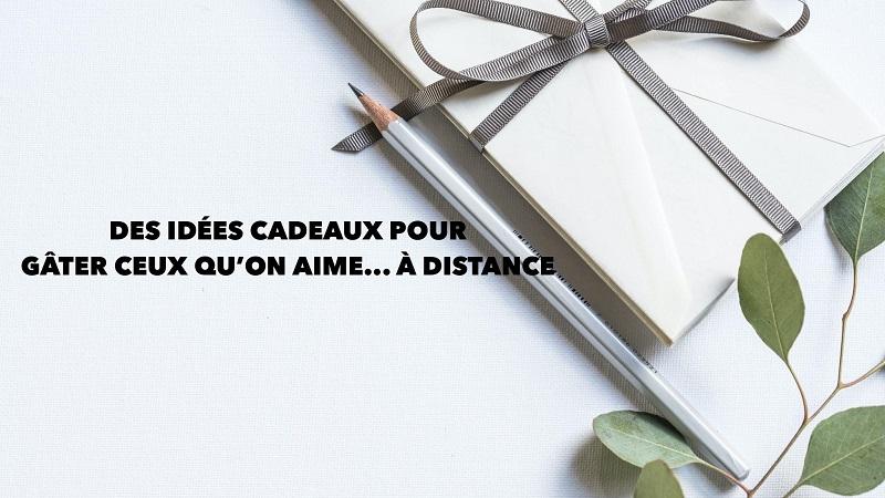 Idées cadeaux distance