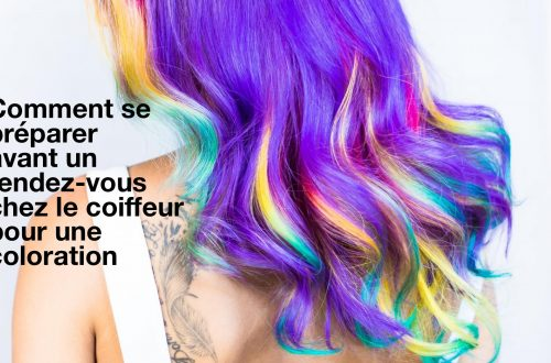Comment se préparer avant un rendez-vous chez le coiffeur pour une coloration?