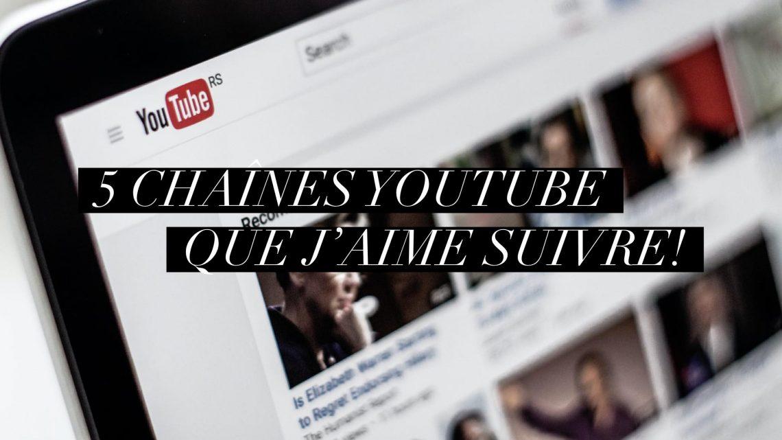 5 chaînes Youtube que j'aime suivre