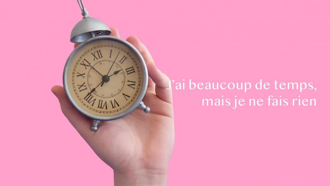 j'ai beaucoup de temps