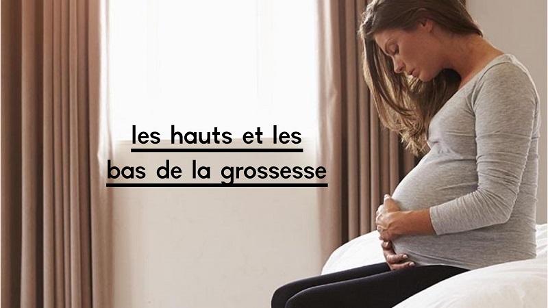 Hauts et bas grossesse